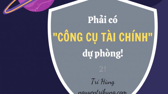 """PHẢI CÓ """"CÔNG CỤ TÀI CHÍNH"""" DỰ PHÒNG! ( ♤♤♤ )"""